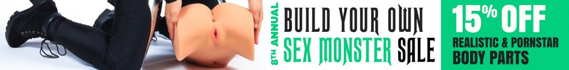 Build your own Sex Monster Sale! 15% off Realistic & Pornstar Body Parts all month long! image